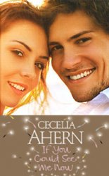 Cecelia Ahern.   If You Could See Me Now / Посмотри на меня (Аудиокнига/Audio)