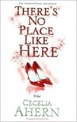 Cecelia Ahern / ������� �����. There's No Place Like Here / ���, ��� �� (Audio / ���������� )