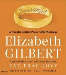 Gilbert Elizabeth / ������� ��������. Committed / �������� ���� (Audio / ����������)
