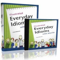 Casey Malarcher. Illustrated Everyday Expressions with Stories 1-2 (� �����������)