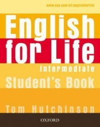 T. Hutchinson. English for Life Intermediate (с аудиокурсом)
