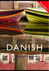 K. Gade. Colloquial Danish.The Complete Course for Beginners (� �����������)