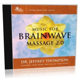 J. Thompson. Music for Brainwave Massage 2.0 (������������� ��������������)