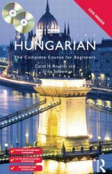 C. Rounds. Colloquial Hungarian. The Complete Course for Beginners (с аудиокурсом)