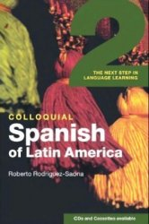 R. Rodriquez-Saona. Colloquial Spanish of Latin America 2. The Next Step in Language Learning (с аудиокурсом)