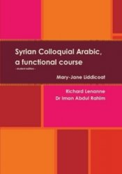 M. Liddicoat. Syrian Colloquial Arabic, a Functional Course. Third edition (с аудиокурсом)