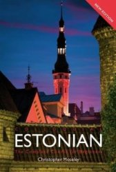 C. Moseley. Colloquial Estonian. The Complete Course For Beginners (с аудиокурсом)