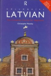 C. Moseley. Colloquial Latvian. A Complete Language Course (с аудиокурсом)