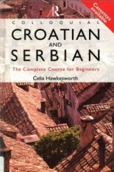 C. Hawkesworth. Colloquial Croatian and Serbian. The Complete Course For Beginners (� �����������)