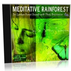 J. Thompson. Meditative Rainforest (������������� ��������������)