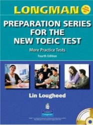 L. Lougheed. Longman Preparation Series for the New TOEIC Test. Fourth Edition (с аудиокурсом)