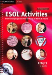 J. Smith. ESOL Activities. Practical language activities for living in the UK & Ireland. Entry 3 (� �����������)