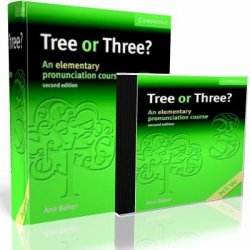 Ann Baker. Tree or Three? An Elementary Pronunciation Course (с аудиокурсом)