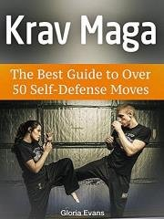 Глория Эванс - Krav Maga. The Best Guide to Over 50 Self-Defense Moves